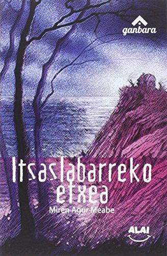 Itsaslabarreko etxea (Ganbara) por Miren Agurtzane Meabe Plaza