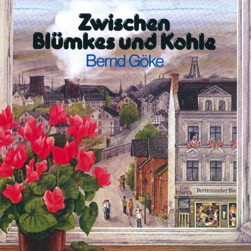 Zwischen Blümkes und Kohle (Lieder aus dem Ruhrpott)