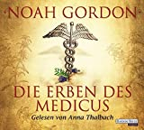 Die Erben des Medicus (Die Medicus-Reihe, Band 3) - Noah Gordon