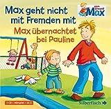 Max geht nicht mit Fremden mit / Max übernachtet bei Pauline: 1 CD (Mein Freund Max, Band 2)