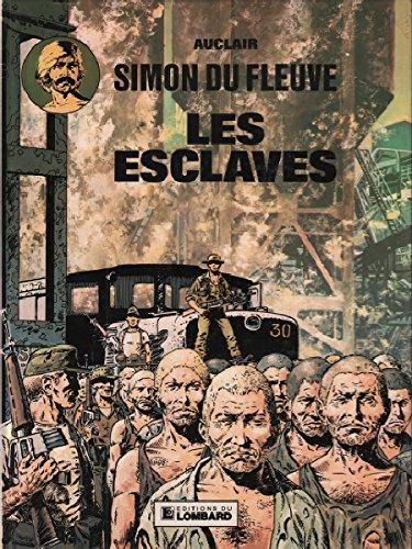 Simon du Fleuve, tome 2 : Les Esclaves