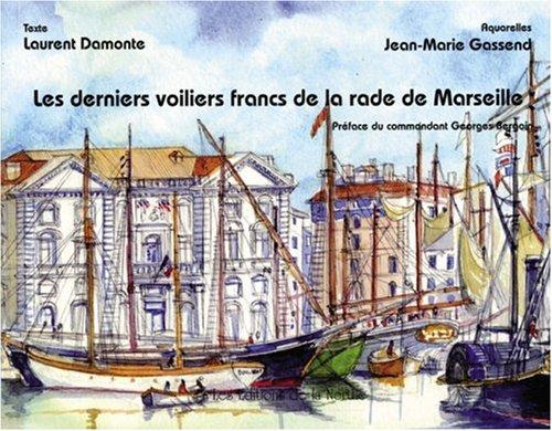 Les derniers voiliers francs de la rade de Marseille