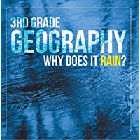 3rd Grade Geography: Why Does it Rain?: Precipitation Weather for Kids (Children