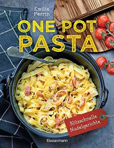 One Pot Pasta. Pasta & Sauce aus 1 Topf. Die besten Rezepte für blitzschnelle Nudelgerichte: So geht das Aroma direkt in die Nudel