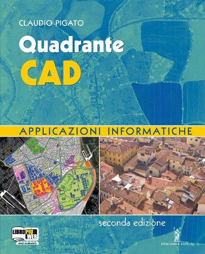 Quadrante. CAD e applicazioni informatiche. Con espansione online. Per gli Ist. tecnici per geometri