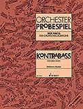 Orchester-Probespiel Kontrabass: Sammlung wichtiger Passagen aus der Opern- und Konzertliteratur. Kontrabass.