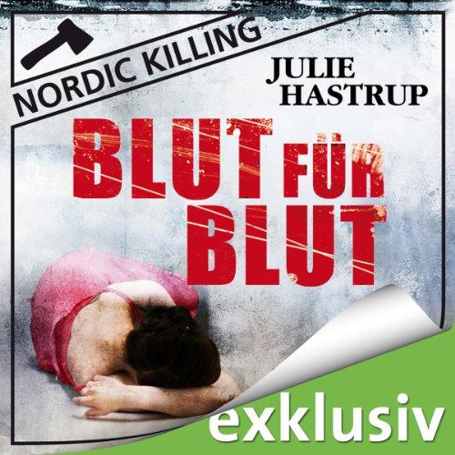 Buchseite und Rezensionen zu 'Blut für Blut (Nordic Killing)' von Julie Hastrup