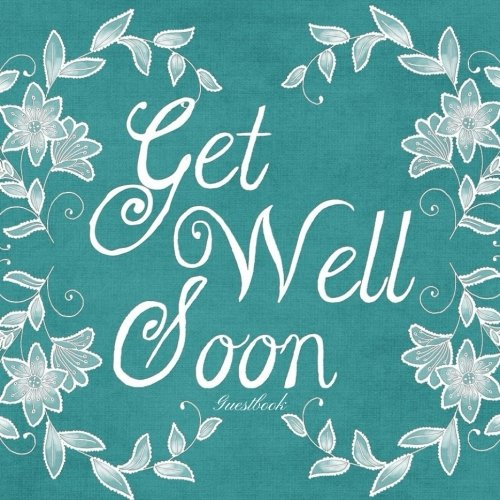 Get Well Soon Guestbook: Aqua Well Wishes Message Book, Keepsake, Guest, Scrap Book, Memory Book | For Friends, Colleagues, Children, Dad, Granddad, Mom, Grandmother, Uncle, Aunt | Paperback