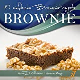 27 einfache Brownie-rezepte (Cupcakes & Brownies. German Edition.)