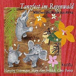 Tanzfest im Regenwald (Kuntu 2): Märchen und Musik aus Afrika