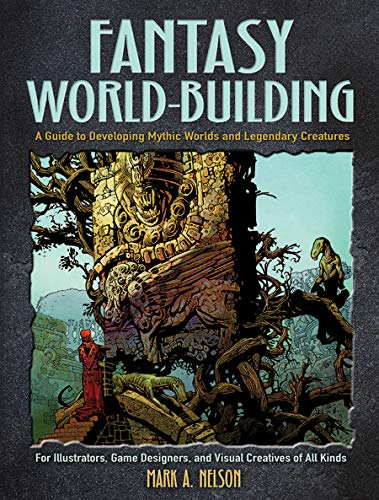 Creative World Building and Creature Design: A Guide for Illustrators, Game Designers, and Visual Creatives of All Types (Dover Art Instruction)