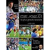Coupe du Monde 2014 - Les plus grands moments