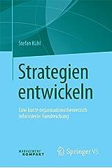 Strategien entwickeln: Eine kurze organisationstheoretisch informierte Handreichung Kindle Ausgabe