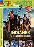 GEOlino Extra / GEOlino extra 38/2013 - Die Indianer Nordamerikas -