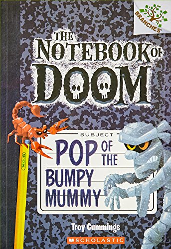 The Notebook of Doom #6: Pop of the Bumpy Mummy [Paperback] [May 14, 2015] Troy Cummings