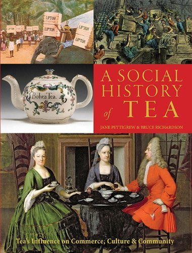 A Social History of Tea by Pettigrew, Jane, Richardson, Bruce (2013) Paperback