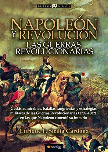 Napoleón y Revolución: las Guerras revolucionarias (Historia Incógnita)