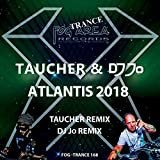 Atlantis 2018 (Taucher Remix) [Explicit]