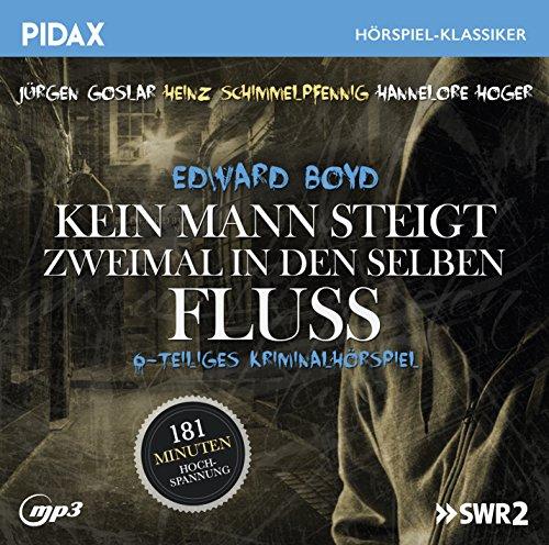 Pidax Hörspiel-Klassiker - Kein Mann steigt zweimal in denselben Fluß (Edward Boyd) SWR/hr/SFB 1971