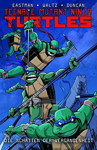 Teenage Mutant Ninja Turtles: Bd. 4: Die Schatten der Vergangenheit