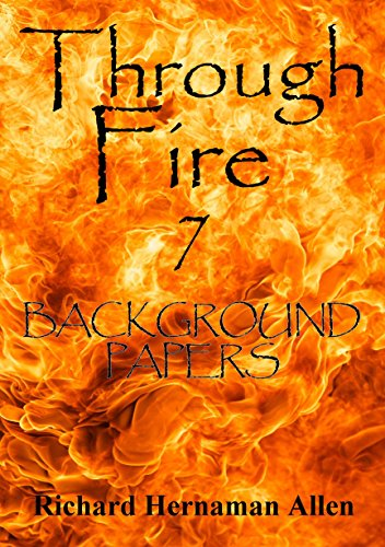Through Fire 7: Background Papers (English Edition)