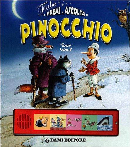 Pinocchio. Premi e ascolta. Ediz. illustrata