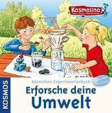 Kosmolino Experimentierbuch - Erforsche deine Umwelt - Gisela Lück