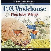 Pigs Have Wings (Blandings Castle Saga)