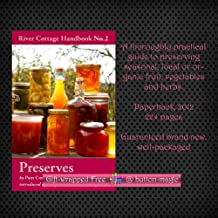 River Cottage Handbook No. 2 PRESERVES by Pam Corbin | A thoroughly practical guide to preserving seasonal local or organic fruit vegetables and herbs | Paperback, 2012 | 224 pages
