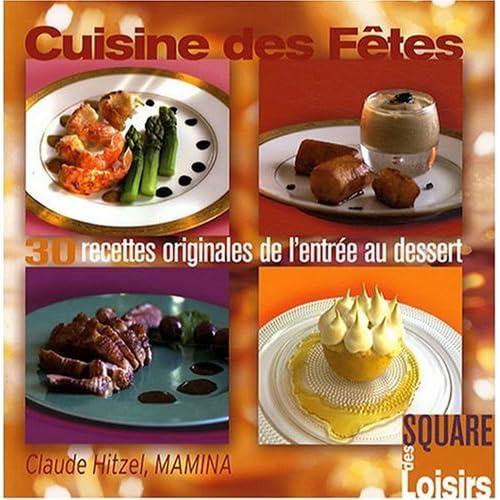 Cuisine des Fêtes : 30 Recettes Originales de l'entrée au dessert