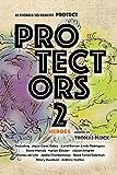 Protectors 2: Heroes (Protectors Anthologies) (English Edition)