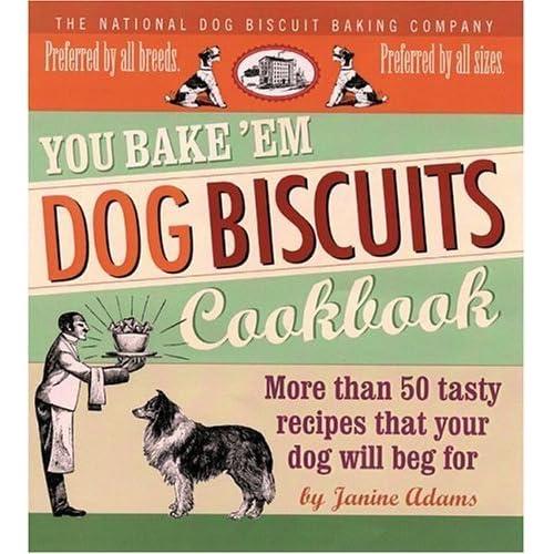 You Bake 'em Dog Biscuits Cookbook by Adams, Janine (2005) Paperback