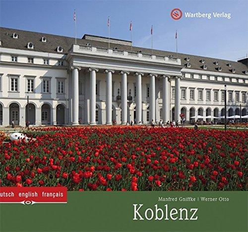 Koblenz: Ein Bildband in Farbe (Farbbildband)