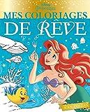 DISNEY PRINCESSES - Mes coloriages de rêve - Sous l'océan...