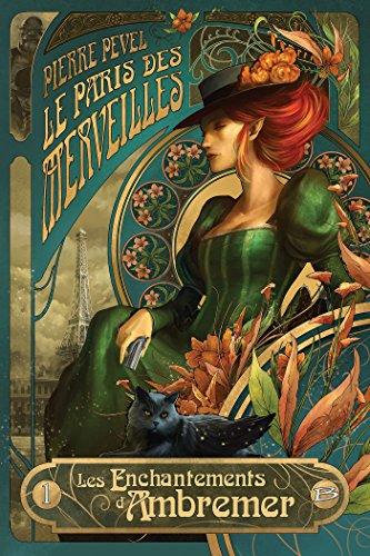 Le Paris des merveilles (1) : Les enchantements d'Ambremer : Suivi de Magicis in mobile