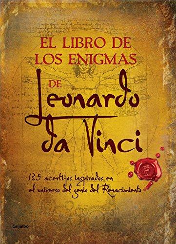 El libro de los enigmas de Leonardo da Vinci: 135 acertijos inspirados en el universo del genio del Renacimiento (Ocio y entretenimiento) por R.W. Galland