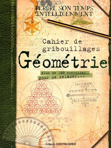 Cahier de gribouillages géométrie : Plus de 100 exercices pour se relaxer
