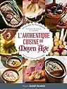 L'Authentique cuisine du Moyen Âge par Folcher