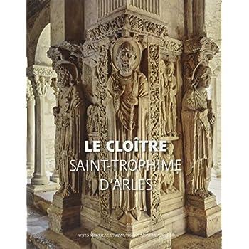 Le cloître de Saint-Trophime d'Arles