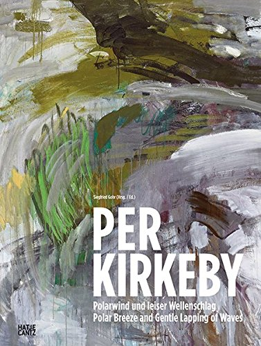 Per Kirkeby : Polar Breeze and Gentle Lapping of the Waves