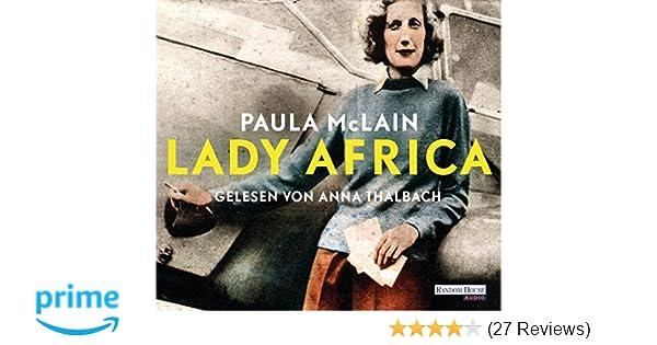 Lady Africa: Amazon.de: Paula McLain, Anna Thalbach, Yasemin Dinçer ...