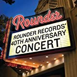 Rounder Records : 40th Anniversary Concert