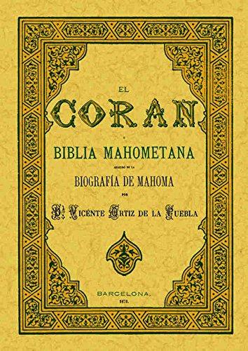 El Corán o biblia mahometana por Vicente Ortiz de la Puebla