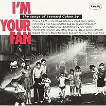 I'm Your Fan : The Songs of Leonard Cohen