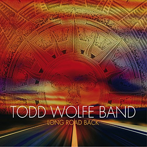 Todd Wolfe Band: Long Road Back (Audio CD)
