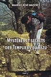 Mystères et Secrets des Templiers du Bézu