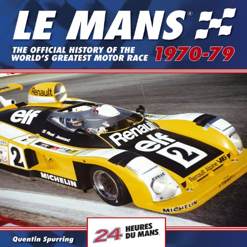 Le Mans 24 Hours: The Official History of the World's Greatest Motor Race 1970-79 por Quentin Spurring