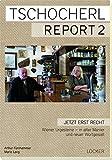 Tschocherl Report 2: Jetzt erst recht. Wiener Urgesteine - in alter Manier und neuer Wortgewalt
