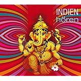 Indien hören - Das Indien-Hörbuch: Eine klingende Reise durch die Kulturgeschichte Indiens von den Mythen bis in die Gegenwart