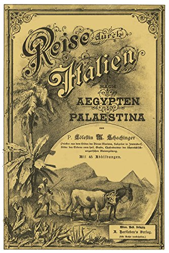 Reise durch Italien nach Aegypten und Palästina
